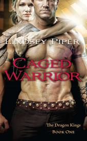 Caged Warrior: Dragon Kings Book One