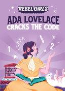 Rebel Girls Presents: Ada Lovelace Cracks the Code