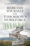 Rebrand Yourself for Tomorrow's Workforce