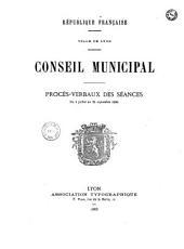 Procès-verbal - Conseil municipal [de Lyon]: annexe au Bulletin municipal officiel