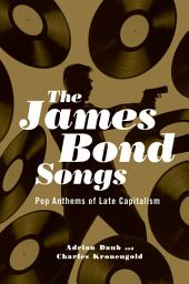 The James Bond Songs: Pop Anthems of Late Capitalism