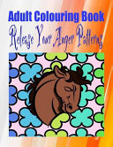 Adult Colouring Book Release Your Anger Patterns Book
