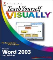 Teach Yourself VISUALLY Microsoft Word 2003: Edition 2