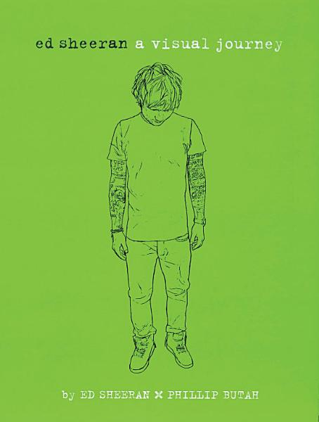 Ed Sheeran: A Visual Journey Pdf Book