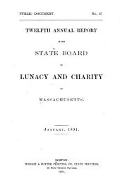 Annual Report of the State Board of Lunacy and Charity of Massachusetts: Volume 12, Part 1890