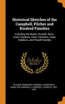 Historical Sketches of the Campbell  Pilcher and Kindred Families
