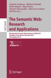The Semantic Web: Research and Applications: 8th Extended Semantic Web Conference, ESWC 2011, Heraklion, Crete, Greece, May 29 – June 2, 2011. Proceedings, Part 2