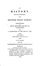 The History, Civil and Commercial, of the British West Indies: Volume 3