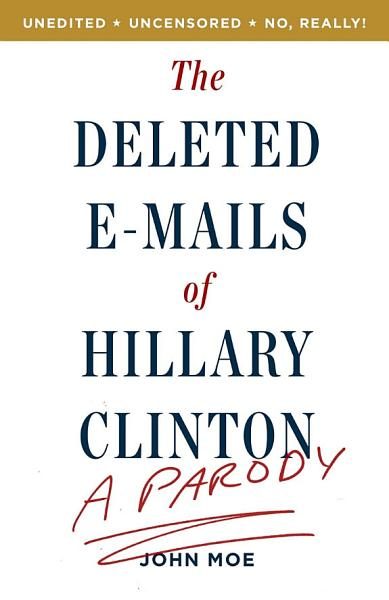 Download The Deleted E Mails of Hillary Clinton Book