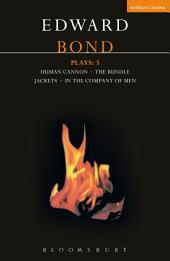 Bond Plays: 5: The Bundle; Human Cannon; Jackets; In the Company of Men