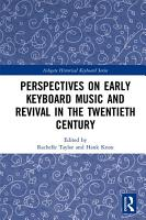 Perspectives on Early Keyboard Music and Revival in the Twentieth Century PDF