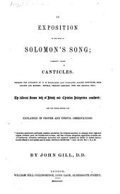 An Exposition of the Book of Solomon's Song; commonly called Canticles ... By John Gill. [With the text.]
