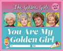 The Golden Girls  You Are My Golden Girl