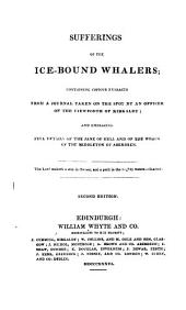 Sufferings of the Ice-bound Whalers: Containing Copious Extracts from a Journal Taken on the Spot by an Officer of Kirkaldy, and Embracing Full Details of the Jane of Hull and of the Wreck of the Middleton of Aberdeen