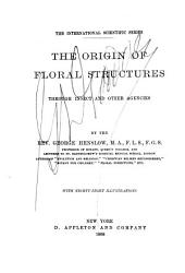 The Origin of Floral Structures Through Insects and Other Agencies
