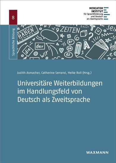 Universit  re Weiterbildungen im Handlungsfeld von Deutsch als Zweitsprache PDF