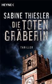 Die Totengräberin: Roman