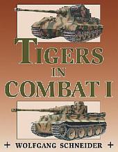 Tigers in Combat: Volume 1