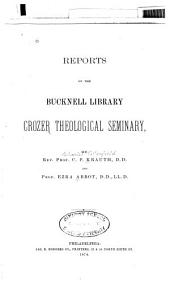Reports on the Bucknell Library, Crozer Theological Seminary
