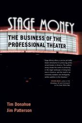 Stage Money: The Business of the Professional Theater