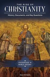 The Rise Of Christianity History Documents And Key Questions Book PDF