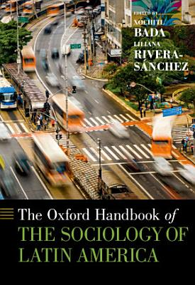 The Oxford Handbook of the Sociology of Latin America