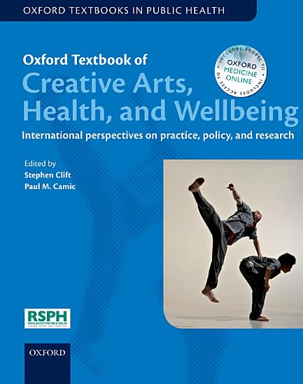 Oxford Textbook of Creative Arts  Health  and Wellbeing PDF