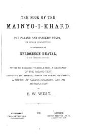 The Book of the Mainyo-i-khard: The Pazand and Sanskrit Texts (in Roman Characters)