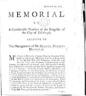 Memorial by a considerable number of the Burgesses of the city of Edinburgh, relative to the management of Mr. George Heriot's Hospital. (January 22, 1763.).