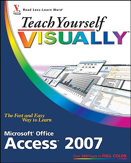 Teach Yourself VISUALLY Microsoft Office Access 2007 PDF