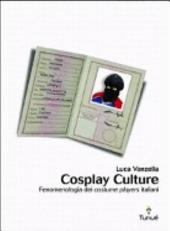 Cosplay culture: fenomenologia dei costume players italiani