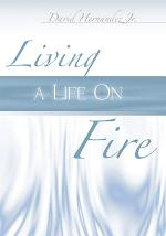 Living a Life on Fire