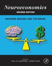 Neuroeconomics: Decision Making and the Brain, Edition 2