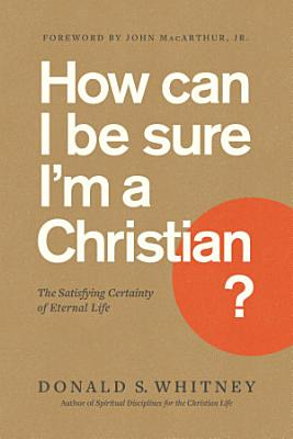 How Can I Be Sure I m a Christian