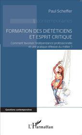 Formation des diététiciens et esprit critique: Comment favoriser l'indépendance professionnelle et une pratique réflexive du métier ?