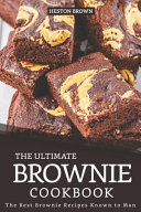 The Ultimate Brownie Cookbook
