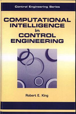 Computational Intelligence in Control Engineering PDF