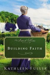Building Faith: An Amish Home Novella
