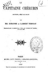 Le capitaine Cherubin souvenir, mele de chant par MM. Dumanoir et Lambert Thiboust