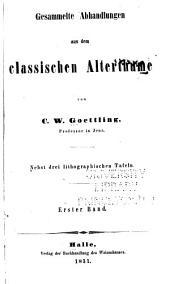 Gesammelte abhandlungen aus dem classischen alterthume: Band 1