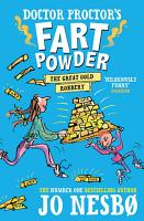 Doctor Proctor s Fart Powder  The Great Gold Robbery PDF