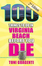 100 Things Do in Virginia Beach Before You Die, Second Edition