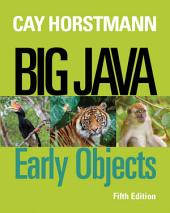 Big Java: Early Objects, 5th Edition: Early Objects