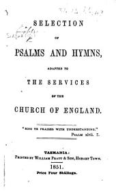 Selection of Psalms and Hymns, adapted to the services of the Church of England. [Compiled by William Bedford.]