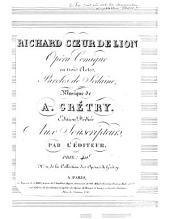 Richard Coeur de Lion: opéra comique en trois actes