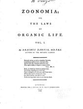 Zoonomia; Or, The Laws of Organic Life: Volume 1