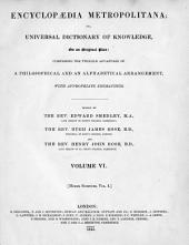 Encyclopædia Metropolitana; Or, Universal Dictionary of Knowledge ...: Comprising the Twofold Advantage of a Philosophical and an Alphabetical Arrangement, with Appropriate Engravings, Volume 6