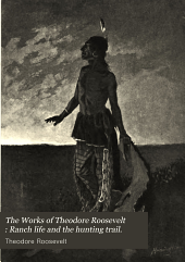The works of Theodore Roosevelt: Volume 7