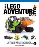 LEGO Adventure Book, Vol. 1: Cars, Castles, Dinosaurs & More!