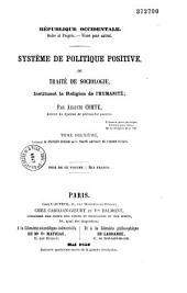 Système de politique positive ou traité de sociologie instituant la religion de l'humanité: Volume1
